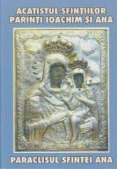 Acatistul Sf. Parinti Ioachim si Ana