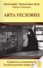 Arta Fecioriei - Casatoria si necasatoria in lucrarile patristice despre feciorie