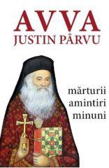 Avva Justin Parvu - Marturii. Amintiri. ...