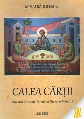 Calea cartii. Povestiri din viata Parintelui Nicodim Mandita