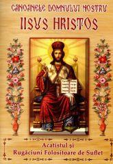 Canoanele Domnului nostru Iisus Hristos si rugaciuni folositoare de suflet