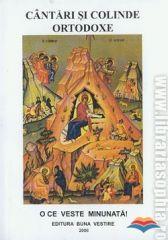 Cantari si colinde ortodoxe. O ce veste minunata