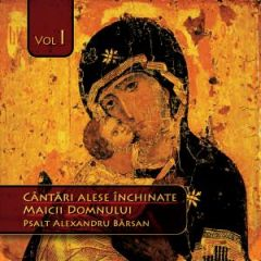 CD Cantari alese inchinate Maicii Domnului - Vol. I