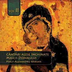 CD Cantari alese inchinate Maicii Domnului - Vol. II