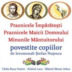 CD Audio - Praznicele Imparatesti - Praznicele Maicii Domnului - Minunile Mantuitorului