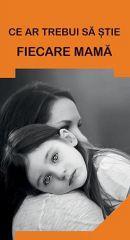Ce ar trebui sa stie fiecare mama