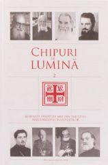 Chipuri de lumina - vol. II. Renumiti preoti de mir din trecutul Arhiepiscopiei Bucurestilor