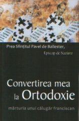 Convertirea mea la ortodoxie