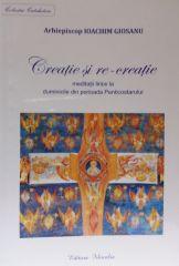 Creatie si re-creatie: meditatii lirice la duminicile din perioada Penticostarului