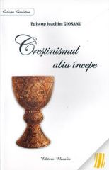 Crestinismul abia incepe