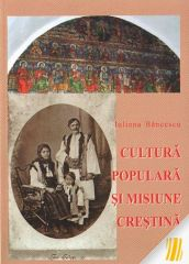 Cultura populara si misiune crestina. Vol. 1-2