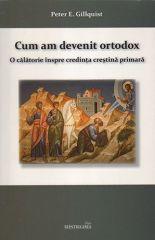 Cum am devenit ortodox: o calatorie inspre credinta crestina primara