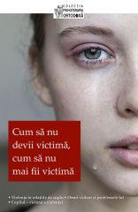 Cum sa nu devii victima, cum sa nu mai fii victima