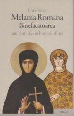 Cuvioasa Melania Romana Binefacatoarea sau cum devin bogatii sfinti
