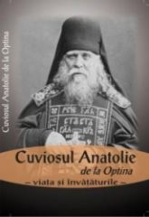Cuviosul Anatolie de la Optina - viata si invataturile