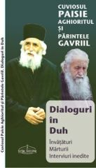 Cuviosul Paisie si Parintele Gavriil. Dialoguri in Duh