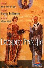 Despre preotie - Sf. Ioan Gura de Aur