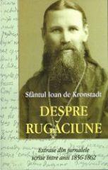 Despre rugaciune. Sf. Ioan de Kronstadt