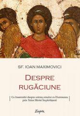 Despre rugaciune - Sf. Ioan Maximovici