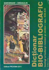Dictionar bio-bibliografic al teologilor ortodocsi romani si straini: sec XIX-XXI