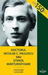 Doctorul Nicolae C. Paulescu sau Știinta marturisitoare. Editia a treia
