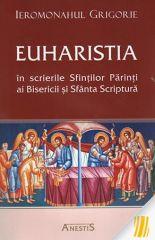 Euharistia in scrierile Sfintilor Parinti ai Bisericii si Sfanta Scriptura