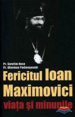 Fericitul Ioan Maximovici - viata si minunile