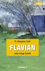 Flavian - Vol. 2. Viata merge inainte