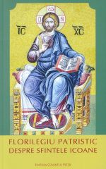 Florilegiu patristic despre Sfintele Icoane