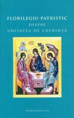 Florilegiu patristic despre unitatea de credinta