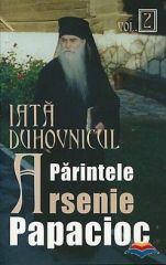 Iata duhovnicul Parintele Arsenie Papacioc Vol. 2