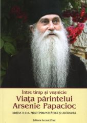 Intre timp si vesnicie: viata parintelui Arsenie Papacioc