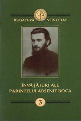 Invataturi ale Parintelui Arsenie Boca - Vol. 3