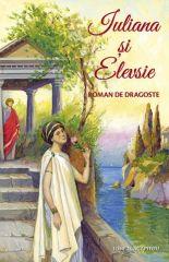 Iuliana si Elevsie. Roman de dragoste