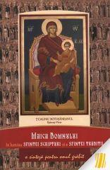 Maica Domnului in lumina Sfintei Scripturi si a Sfintei Traditii