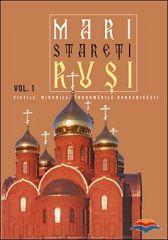 Mari stareti rusi, Vol. 1: vietile, minunile, indrumarile duhovnicesti