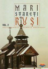 Mari stareti rusi, Vol. 2: vietile, minunile, indrumarile duhovnicesti