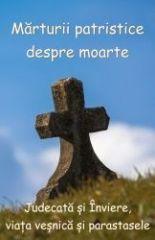 Marturii patristice despre moarte, Judecata si Inviere, viata vesnica si parastasele