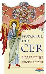 Musafirul din cer: povestiri pentru copii