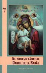 Ne vorbeste Parintele Daniel de la Rarau - Vol. 2
