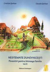 Nestemate duhovnicesti; povestiri pentru intreaga familie. Vol. 3