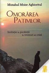 Omorarea patimior - Editura Egumenita