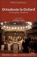 Ortodoxie la Oxford: Te-am gasit Doamne!