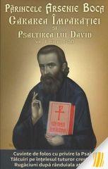 Parintele Arsenie Boca: Cararea Imparatiei si Psaltirea lui David vol. 1 Psalmii 1-30