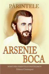 Parintele Arsenie Boca. Marturia Parintelui Pantelimon