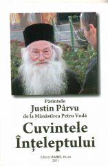Parintele Justin Parvu de la manastirea Petru Voda. Cuvintele Inteleptului