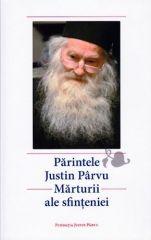 Parintele Justin Parvu - Marturii ale sfinteniei