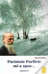 Parintele Porfirie mi-a spus... - Vol. 2