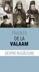 Parintii de la Valaam despre rugaciune
