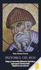 Pastorul cel bun: viata si minunile Sfantului Spiridon, episcopul Trimitundei